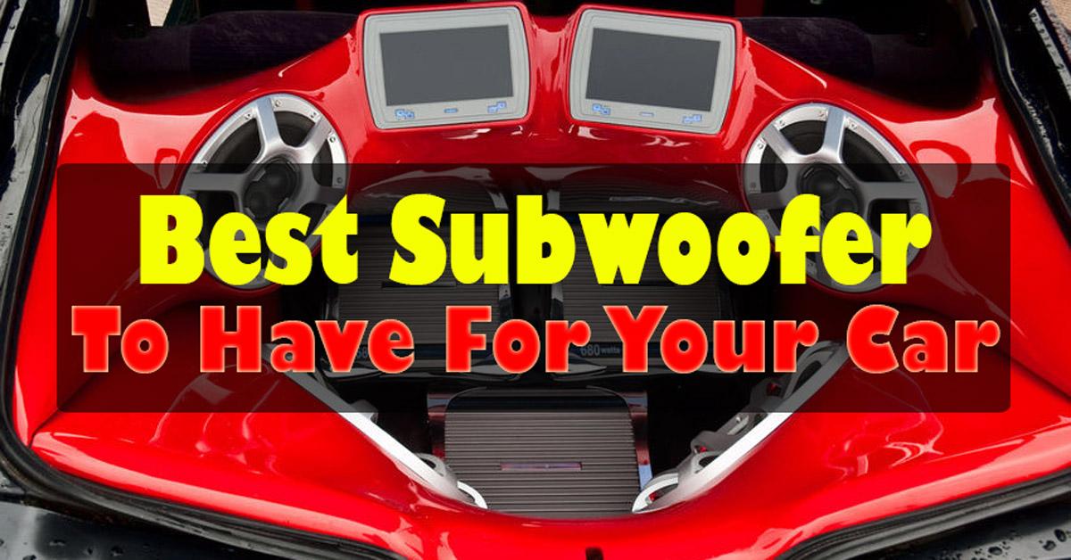 Best Car Subwoofer 2017